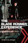 The Blade Runner Experience - The Legacy of a Science Fiction Classic