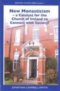New Monasticism - a Catalyst for the Church of Ireland to Conect with Society?