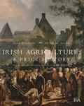 Irish Agriculture - A Price History: from the Mid-eighteenth Century to the End of the First World War
