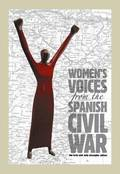Women's Voices from the Spanish Civil War