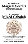 A Collection of Magical Secrets &; A Treatise of Mixed Cabalah