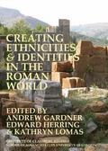 Creating Ethnicities &; Identities in the Roman World