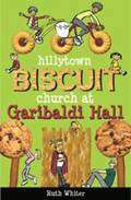 Hillytown Biscuit Church at Garibaldi Hall