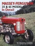 Massey-Ferguson 35 &; 65 Models in Detail