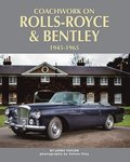Coachwork on Rolls-Royce and Bentley 1945-1965