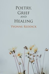 Poetry, Grief and Healing