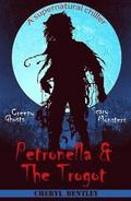 Petronella &; the Trogot