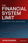 The Financial System Limit: Radical Thoughts about Money
