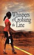 Whispers of Crossing the Line