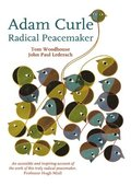 Radical Peacemaker Adam Curle