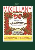 The Mixellany Guide to Vermouth &; Other Aperitifs