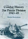 The Combat History of the 21st Panzer Division 1943-45