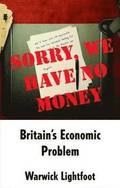 Sorry, We Have No Money - Britain's Economic Problem