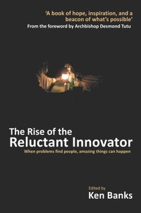 Rise of the Reluctant Innovator