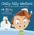 Chilly Billy Winters:The Boy Who Wouldn't Wrap Up Warm