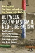 The State of Northern Ireland and the Democratic Deficit: Between Sectarianism and Neo-Liberalism