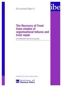 The Recovery of Trust: Case Studies of Organisational Failures and Trust Repair