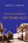 Life in Wolverton 100 Years Ago
