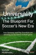 Universality the Blueprint for Soccer's New Era