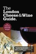 The London Cheese &; Wine Guide