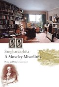 A Moseley Miscellany