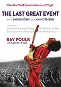 The Last Great Event: with Jimi Hendrix and Jim Morrison
