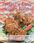 Perfectly Easy Indian Food