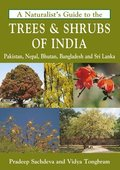 Naturalist's Guide to the Trees &; Shrubs of India