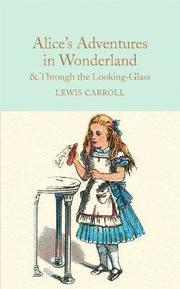 Alice's Adventures in Wonderland &; Through the Looking-Glass
