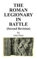 The Roman Legionary in Battle (Second Revision)