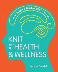 Knit for Health &; Wellness