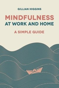 Mindfulness at Work and Home