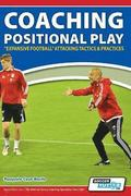 Coaching Positional Play - ''expansive Football'' Attacking Tactics &; Practices