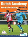Dutch Academy Football Coaching (U14-15) - Functional Training &; Tactical Practices from Top Dutch Coaches