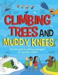 Climbing Trees and Muddy Knees