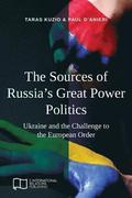 The Sources of Russia's Great Power Politics