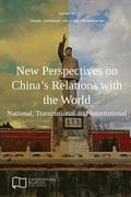 New Perspectives on China's Relations with the World