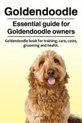 Goldendoodle. Essential guide for Goldendoodle owners. Goldendoodle book for training, care, costs, grooming and health.