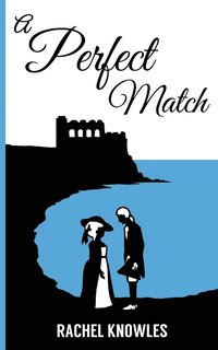 A perfect match / Rachel Knowles.