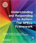 Understanding and Responding to Autism, The SPELL Framework 2nd edition