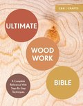 Ultimate Woodwork Bible
