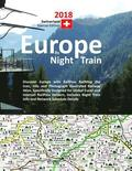 Europe by Night Train 2018 - Switzerland Special Edition: Discover Europe with Railpass Railmap the Icon, Info and Photograph Illustrated Railway Atla