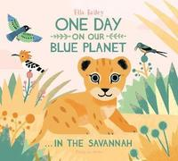 One Day on Our Blue Planet: In the Savannah