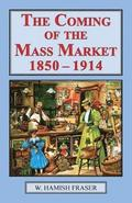 Coming of the Mass Market, 1850-1914