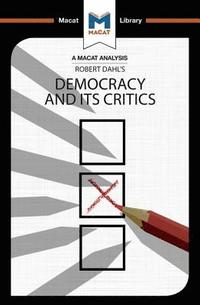 An Analysis of Robert A. Dahl's Democracy and its Critics
