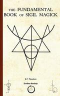 The Fundamental Book of Sigil Magick