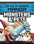 The Art of Drawing Manga: Monsters &; Pets