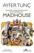 The Highly Unreliable Account of the History of a Madhouse