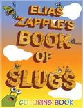 Elias Zapple's Book of Slugs Coloring Book