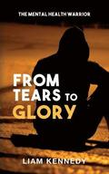 From Tears to Glory